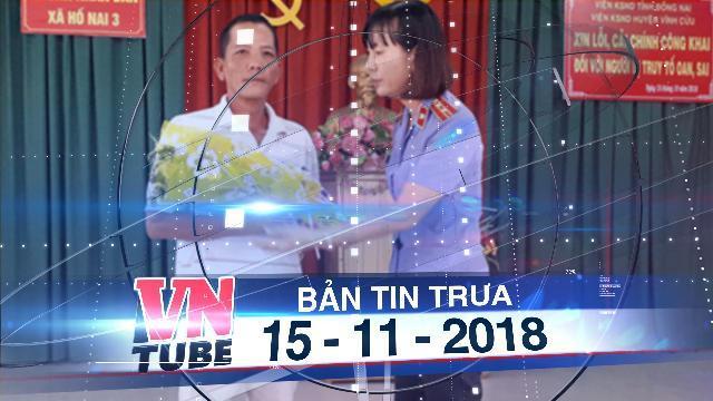 Bản tin VnTube trưa 15-11-2018: Bị tạm giam oan hơn 4 tháng, được bồi thường 109 triệu đồng