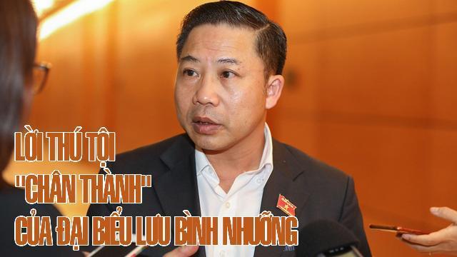 """Lời thú tội """"chân thành"""" của đại biểu Lưu Bình Nhưỡng"""