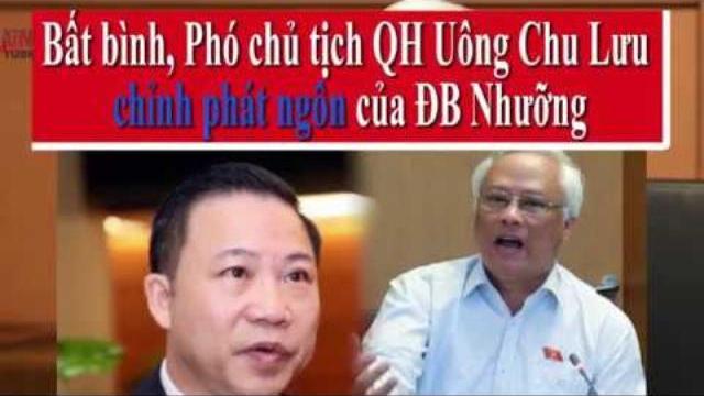 Bất bình, Phó chủ tịch Quốc hội Uông Chu Lưu chỉnh ngay phát ngôn của ĐB Nhưỡng