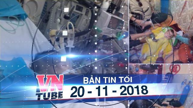 Bản tin VnTube tối 20-11-2018: Hà Nội: Mẹ ngủ quên đè tay lên người khiến con chết não