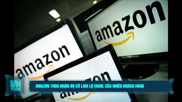 Toàn cảnh an ninh mạng số 4 tháng 11: Amazon thừa nhận sự cố làm lộ email của nhiều khách hàng