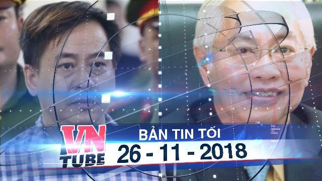 Bản tin VnTube tối 26-11-2018: Dẫn giải Vũ 'nhôm', Trần Phương Bình vào TP.HCM để xét xử