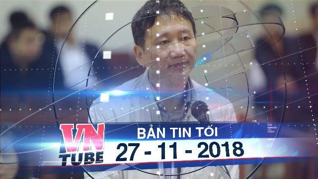 Bản tin VnTube tối 27-11-2018: Bắt TGĐ trong đường dây đưa Trịnh Xuân Thanh ra nước ngoài