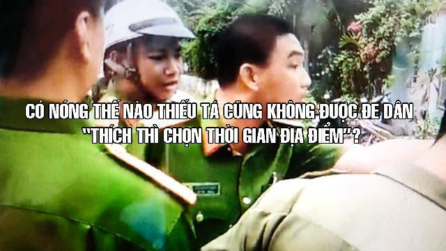 Có nóng thế nào Thiếu tá cũng không được đe dân 'thích thì chọn thời gian địa điểm' ?