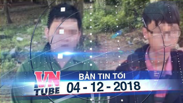 Bản tin VnTube tối 04-12-2018: Buộc thôi học nam sinh viên quay lén bạn nữ tắm ở Đà Nẵng