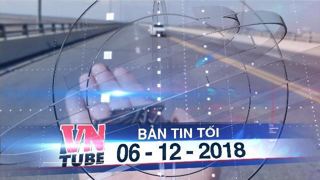 Bản tin VnTube tối 06-12-2018: Cầu vượt biển dài nhất Việt Nam bị rải đinh dày đặc