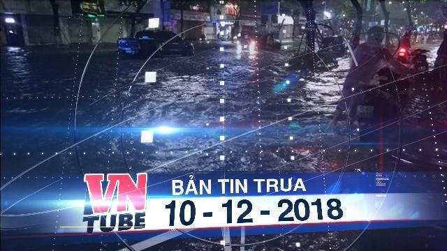Bản tin VnTube trưa 10-12-2018: Đà Nẵng: Cứu 5 người bị kẹt trong nhà ngập sâu giữa đêm
