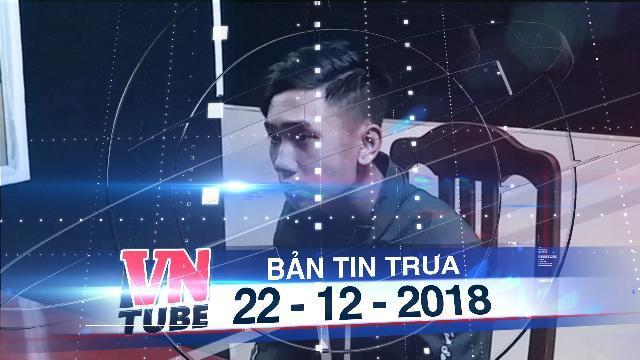 Bản tin VnTube trưa 22-12-2018: Đã tìm ra nghi phạm rải đinh trên cầu vượt biển