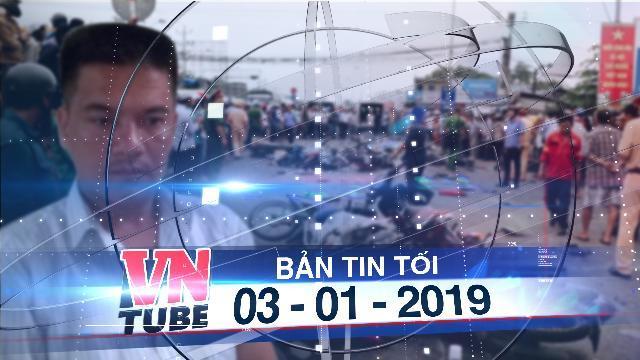 Bản tin VnTube tối 03-01-2019: Khởi tố vụ án, tạm giữ hình sự tài xế xe container gây tai nạn