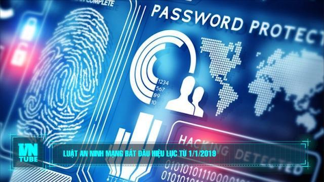 Toàn cảnh an ninh mạng số 1 tháng 1: Luật An ninh mạng bắt đầu hiệu lực từ đầu năm 2019