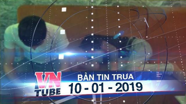Bản tin VnTube trưa 10-01-2019: Đại úy cảnh sát điều tra tội phạm về ma túy bị bắt vì dùng ma túy