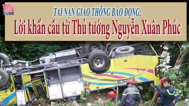 Tai nạn giao thông báo động và Lời khẩn cầu từ Thủ tướng Nguyễn Xuân Phúc