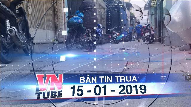 Bản tin VnTube trưa 15-01-2019: TPHCM: Bé gái 2 tuổi bị xe ben chạy lùi cán tử vong
