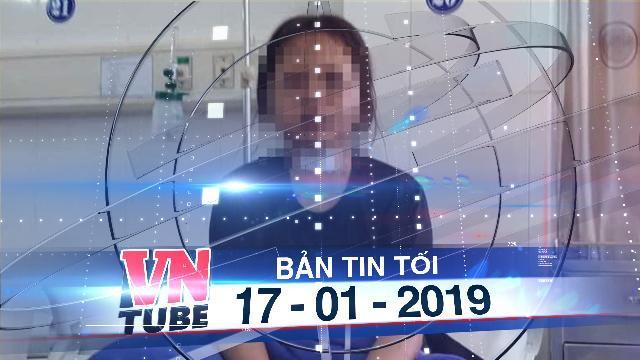 Bản tin VnTube tối 17-01-2019: Thiếu nữ 17 tuổi bị tra tấn trong quán karaoke