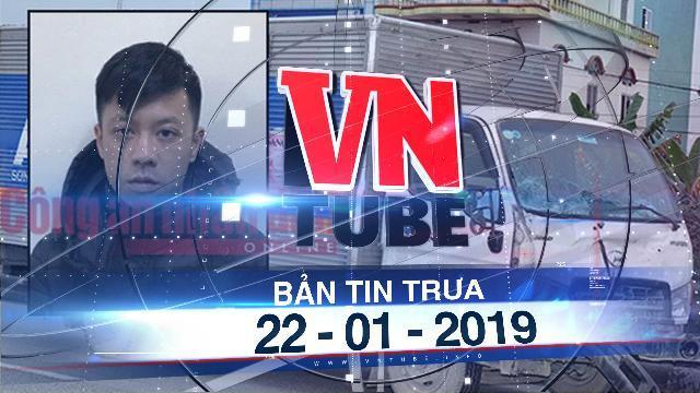 Bản tin VnTube trưa 22-01-2019: Xe tải tông chết 8 người ở Hải Dương: Tài xế dương tính với ma túy