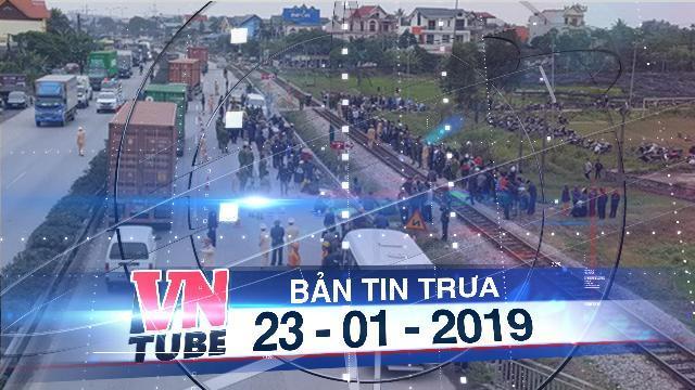 Bản tin VnTube trưa 23-01-2019: Thu hồi giấy phép kinh doanh công ty có xe tải tông chết 8 người