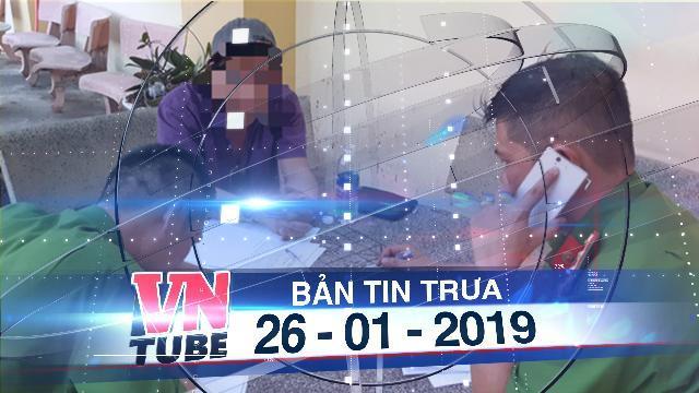 Bản tin VnTube trưa 26-01-2019: Phát hiện tài xế dương tính với ma túy chở 40 hành khách
