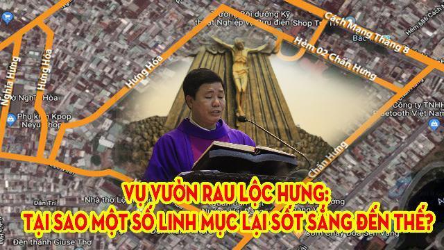 Vụ vườn rau Lộc Hưng: Tại sao một số linh mục lại sốt sắng đến thế?