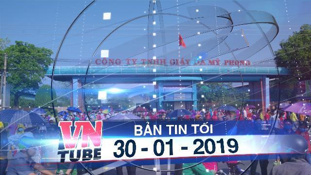 Bản tin VnTube tối 30-01-2019: Công ty cho hơn 10.000 công nhân thôi việc ngày giáp tết