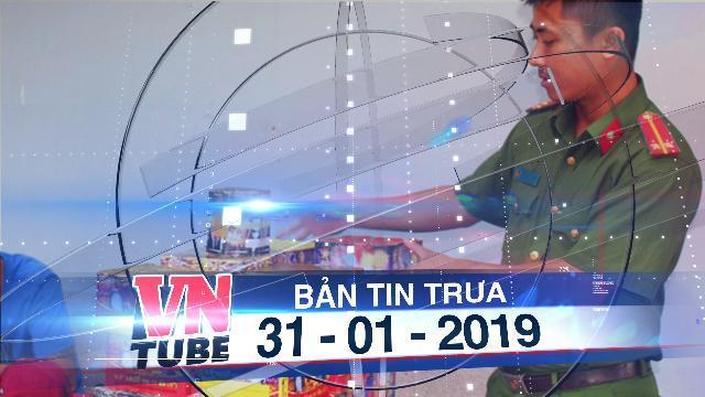 Bản tin VnTube trưa 31-01-2019: Bắt đối tượng mua pháo nổ trên mạng xã hội về bán