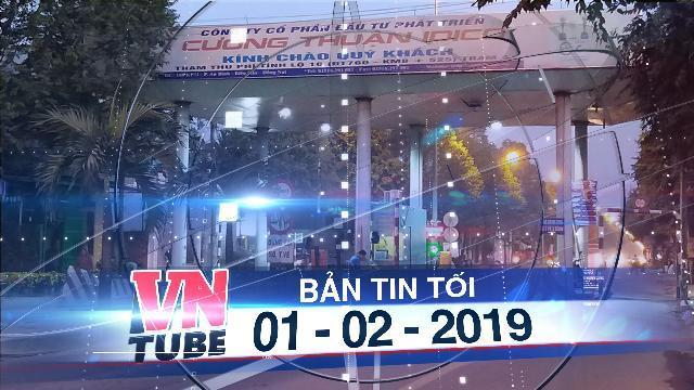 Bản tin VnTube trưa 01-02-2019: 4 trạm thu phí ở trung tâm TP Biên Hòa dừng thu vĩnh viễn
