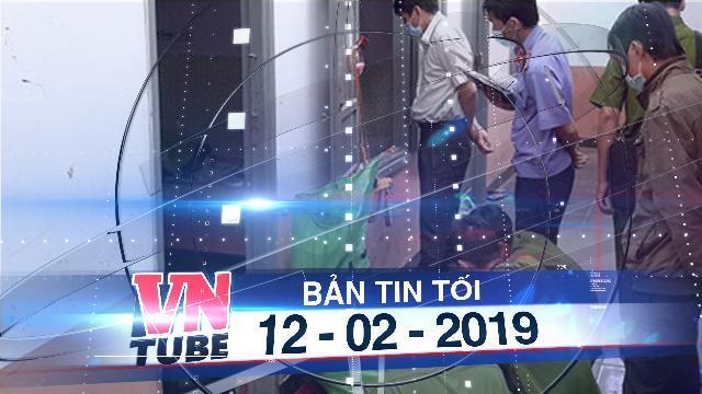 Bản tin VnTube tối 12-02-2019: Đắk Lắk: Phát hiện đôi vợ chồng tử vong tại nhà với nhiều vết đâm