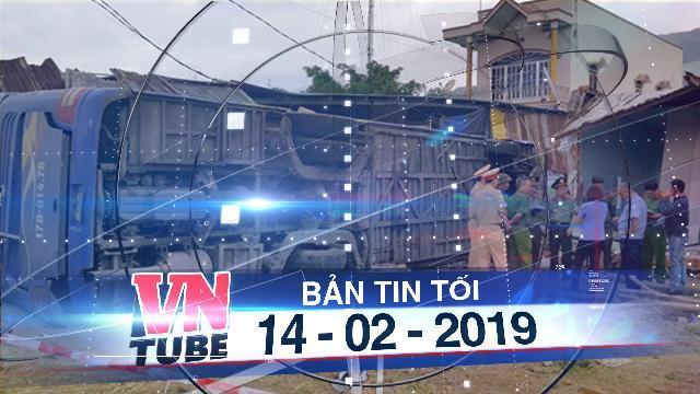 Bản tin VnTube tối 14-02-2019: Nha Trang: Xe khách tông sập nhà dân, 38 người bị thương