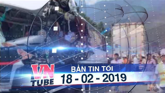 Bản tin VnTube tối 18-02-2019: Tông xe trên đường dẫn hầm Hải Vân, 11 người bị thương