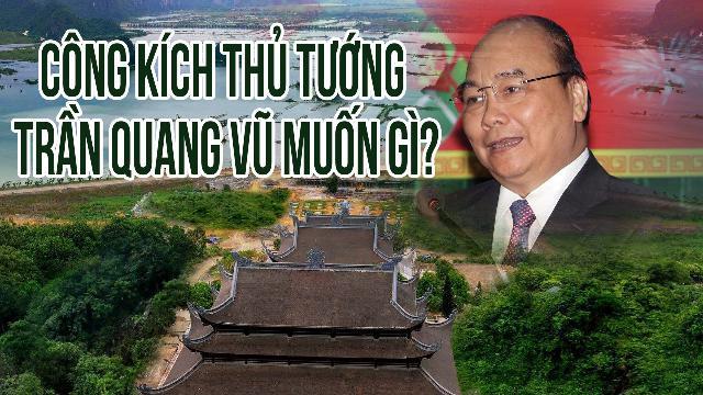 Công kích Thủ tướng, Trần Quang Vũ muốn gì?