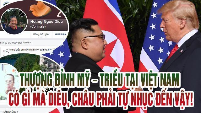 Thượng đỉnh Mỹ – Triều tại Việt Nam có gì mà Diêu, Châu phải tự nhục đến vậy!
