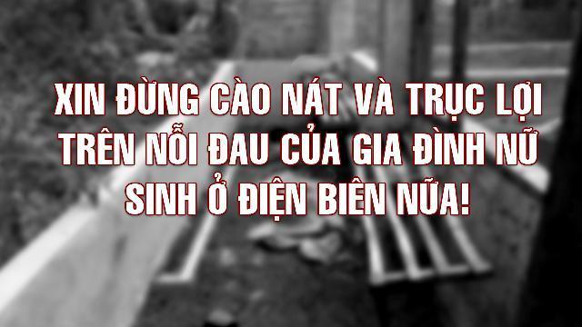 Xin đừng cào nát và trục lợi trên nỗi đau của gia đình nữ sinh ở Điện Biên nữa !