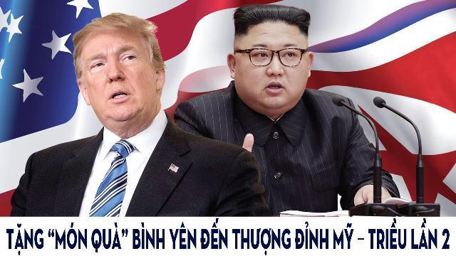 """Tặng """"món quà"""" bình yên đến Thượng đỉnh Mỹ – Triều lần 2"""