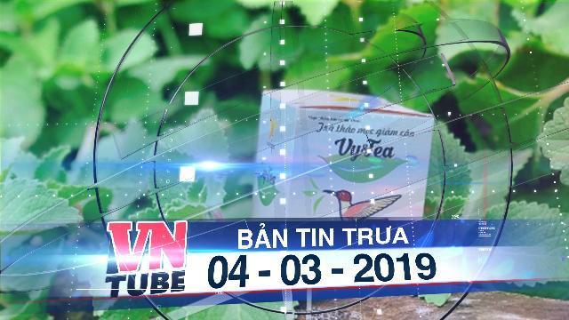 Bản tin VnTube trưa 04-03-2019: Thu hồi trà thảo mộc Vy&Tea chứa chất cấm gây ung thư
