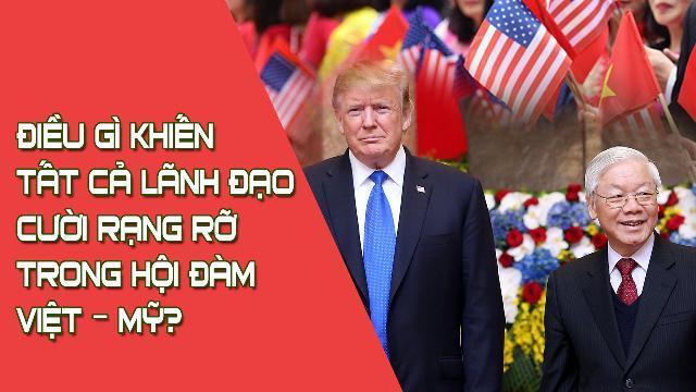 Điều gì khiến tất cả lãnh đạo cười rạng rỡ trong hội đàm Việt – Mỹ?