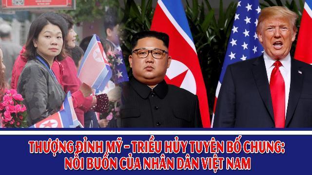 Thượng đỉnh Mỹ – Triều hủy tuyên bố chung: Nỗi buồn của nhân dân Việt Nam