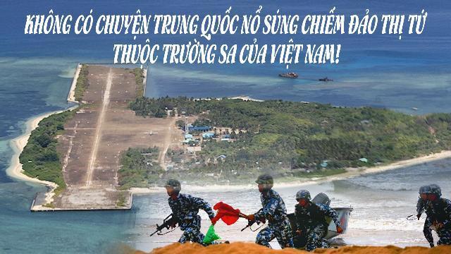 Không có chuyện Trung Quốc nổ súng chiếm đảo Thị Tứ thuộc Trường Sa của Việt Nam!