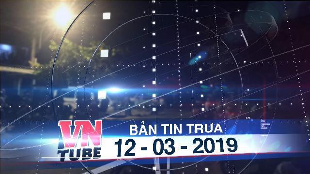 Bản tin VnTube trưa 12-03-2019: Bắt nghi phạm 'ngáo đá' chém chết 4 người thân