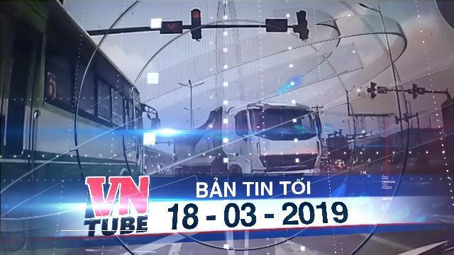 Bản tin VnTube tối 18-03-2019: Xe buýt vượt đèn đỏ khiến xe bồn suýt gây tai nạn ở Sài Gòn