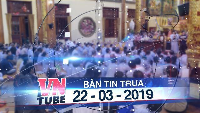 Bản tin VnTube trưa 22-03-2019: Mê tín dị đoan công khai ở chùa Ba Vàng