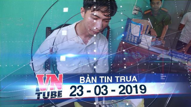 Bản tin VnTube trưa 23-03-2019: Thua bạc, cầm dao đâm con gái chủ nhà nghỉ để cướp tiền