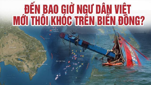 Đến bao giờ ngư dân Việt mới thôi khóc trên biển Đông?