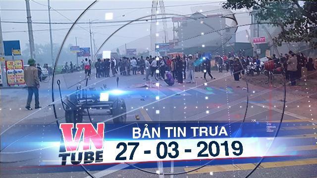 Bản tin VnTube trưa 27-03-2019: Xe khách đâm đoàn người đưa đám ma, 7 người chết