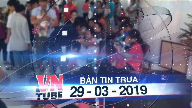 Bản tin VnTube trưa 29-03-2019: Nắng nóng và tia cực tím, hàng ngàn bệnh nhi sốc nhiệt