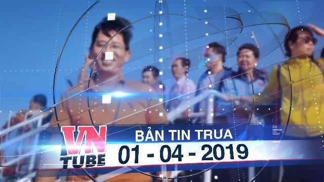 Bản tin VnTube trưa 01-04-2019: Lên lịch hội nghị ở Côn Đảo, hơn 30 hiệu trưởng đi tham quan