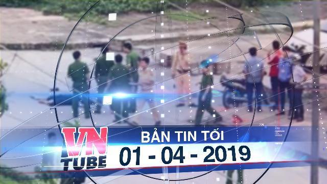 Bản tin VnTube tối 01-04-2019: Nữ nhân viên ngân hàng bị bạn trai sát hại