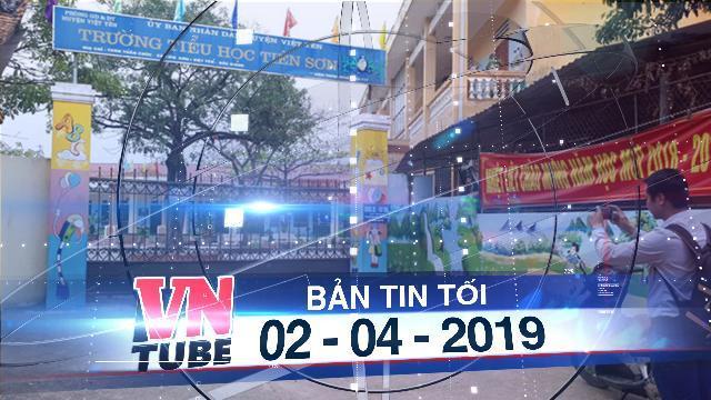 Bản tin VnTube tối 01-04-2019: Thầy giáo 'sờ mông' học sinh bị chuyển làm hành chính