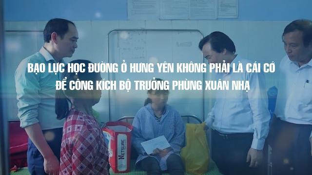 Bạo lực học đường ở Hưng Yên không phải là cái cớ để công kích Bộ trưởng Phùng Xuân Nhạ