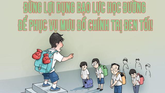 Đừng lợi dụng bạo lực học đường để phục vụ mưu đồ chính trị đen tối!