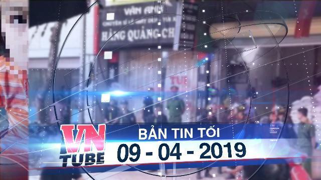 Bản tin VnTube tối 09-04-2019: Bắt tạm giam Trần Đình Sang vì chống người thi hành công vụ