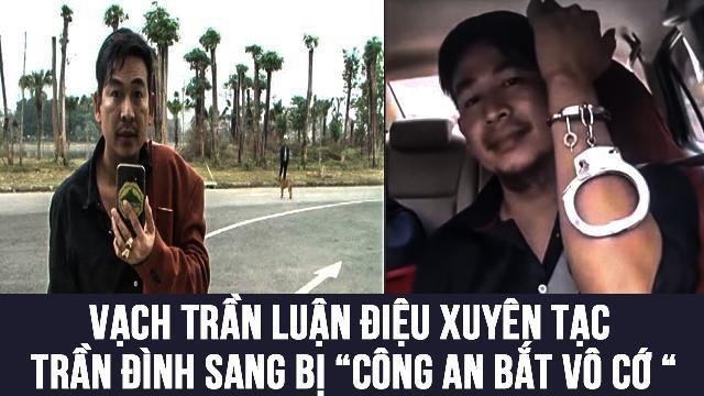 """Vạch trần luận điệu xuyên tạc Trần Đình Sang bị """"Công an bắt vô cớ """""""